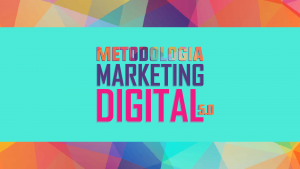 Metodologia Marketing Digital 5.0