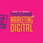 como se tornar profissional de marketing digital