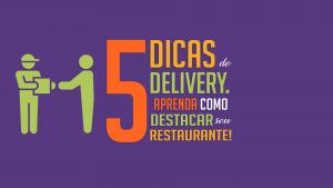 5 dicas de delivery. Aprenda como destacar seu restaurante!