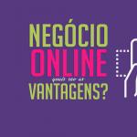 abrir-negocio-online-vantagens